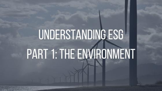 Understanding ESG Part 1_ The Environmen