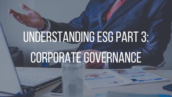 Understanding ESG Part 3_ Corporate Gove