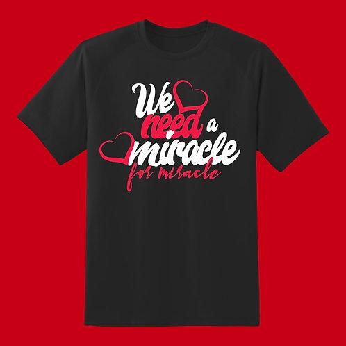 Need A Miracle T-Shirt