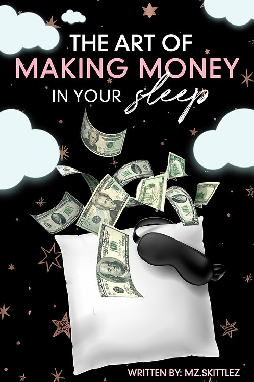 The Art Of Making Money In Your Sleep