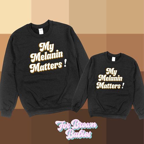 My Melanin Matters Sweatshirt (Moms)