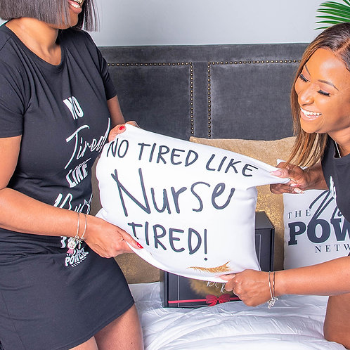 """""""No Tired Like Nurse Tired"""" Pillow"""