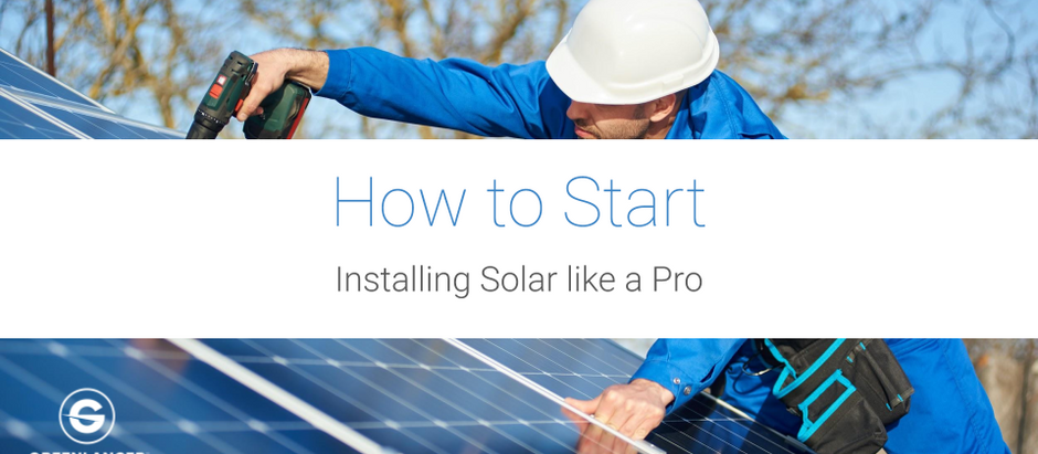 How to Start Installing Solar Like a Pro