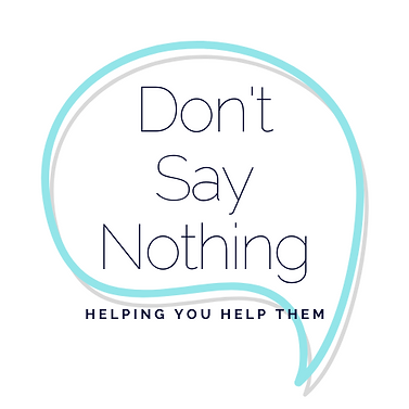 Don't Say Nothing Logo.png