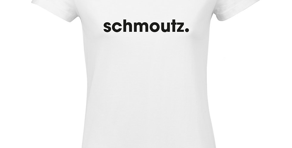 """Femme """"SCHMOUTZ"""""""