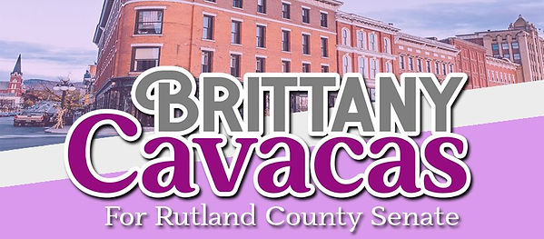 Brittany Cavacas For Rutland County Senate Vermont