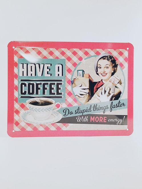 "Schild ""Have a coffee"""
