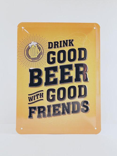 """Schild """"Good beer good friends"""""""