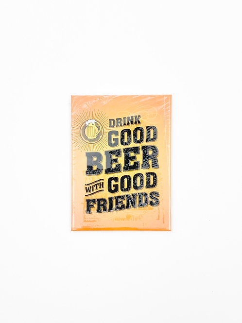 """Magnet """"Drink Good Beer With Good Friends"""""""