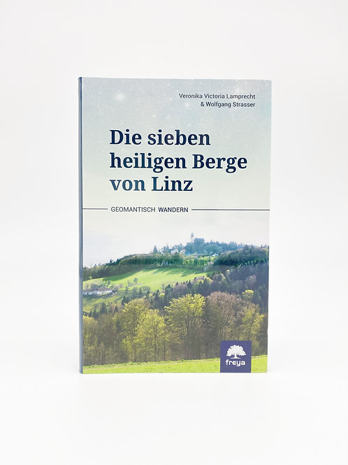 Die sieben heiligen Berge von Linz