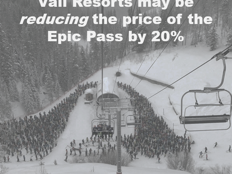Vail Resorts may be cutting Epic Pass Prices by 20%