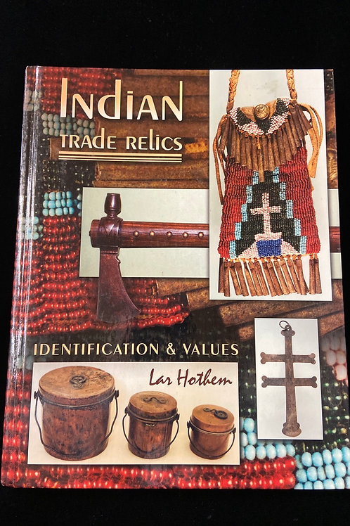 Lar Holthem  Indian Trade relics identifications & values