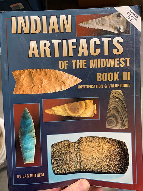 Indian artifacts of the Midwest book III Lar Hothem good condition