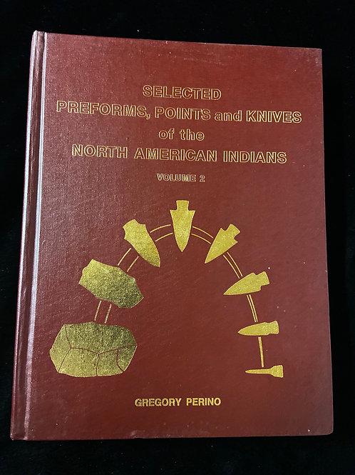 Gregory Perino  Selected,Points and Knifes Of North American Indians Volume 2 LS