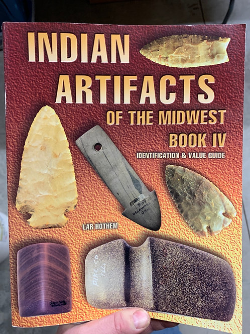Indian artifacts of the Midwest book IV Lar Hothem 95% condition