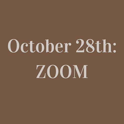 October 28th: ZOOM class