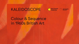 Kaleidoscope - Colour & Sequence in 1960s British Art