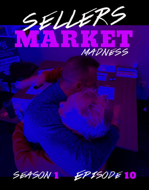 Sellers Market Madness  S1 E10