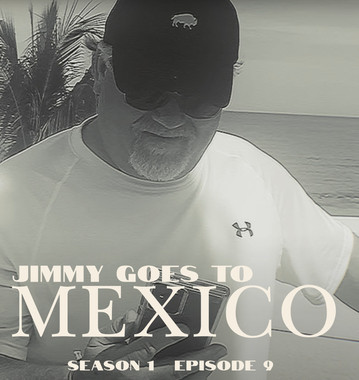Jimmy Goes To Mexico S1 E9