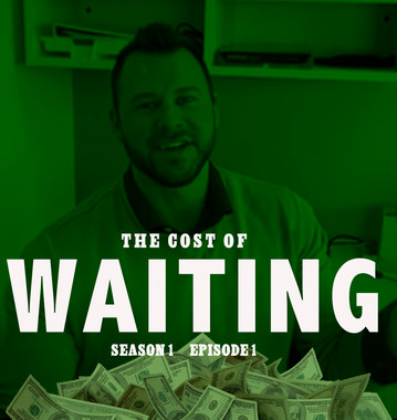 The Cost of Waiting  S1 E1