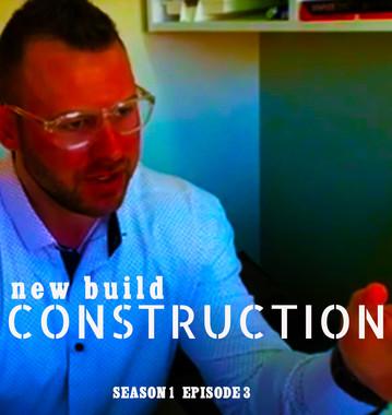 New Build Construction  S1 E3