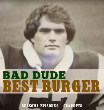 Bad Dude, Best Burger   S1 E6