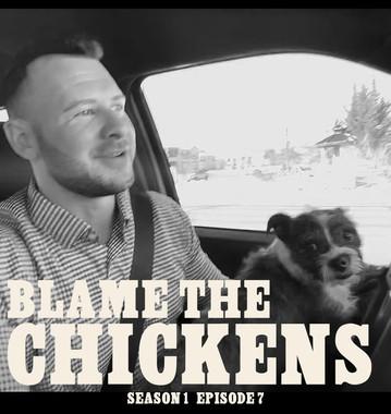 Blame the Chickens  S1 E7