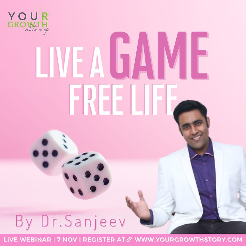 Live a Game Free Life
