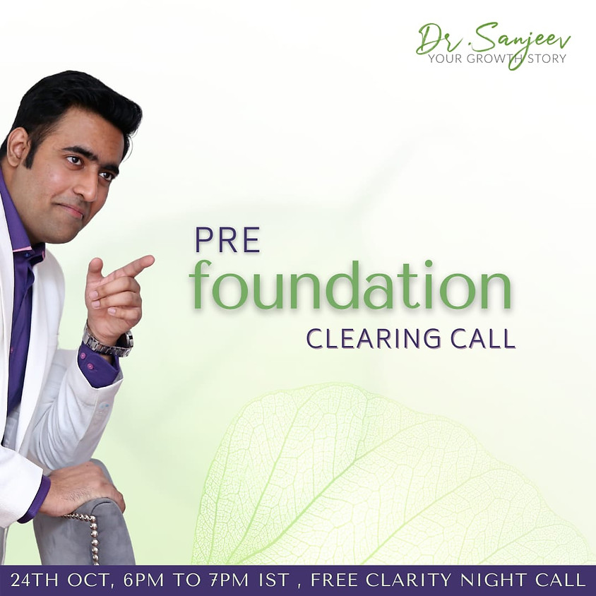 Pre foundation Clearing call