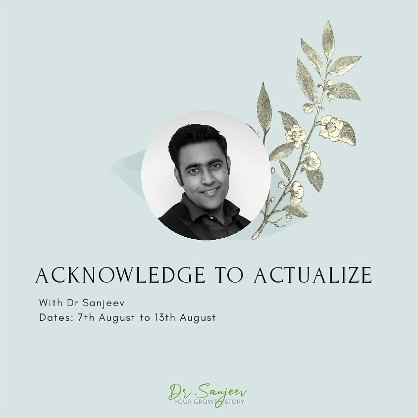 Acknowledge to Actualise
