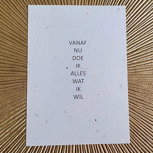 postkaart VANAF NU DOE IK ALLES WAT IK WIL