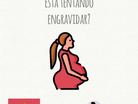 Está tentando engravidar?
