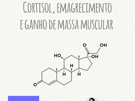 Cortisol, emagrecimento e ganho de massa muscular