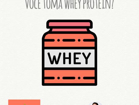 Você toma Whey Protein?