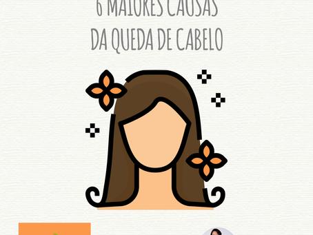 6 MAIORES CAUSAS DA QUEDA DE CABELO