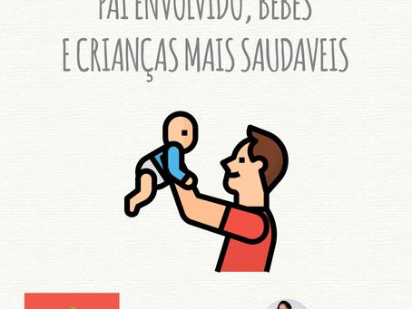 Pai envolvido, bebês e crianças mais saudáveis
