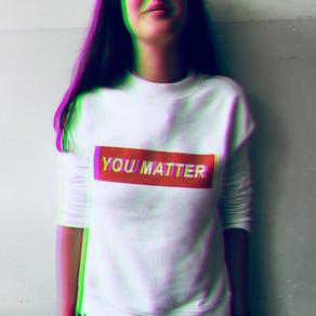 YOU Matter, WE Matter