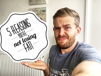 LOSING FAT: 5 REASONS IT'S NOT HAPPENING!
