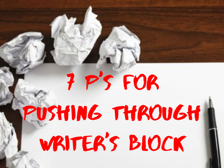 "The ""7 P's"" for Pushing Through Writer's Block"
