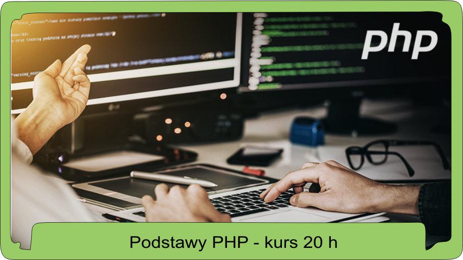 Podstawy programowania w PHP - 20 godzin lekcyjnych