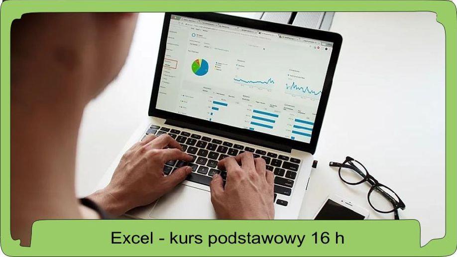Excel dla początkujących - 16 godzin lekcyjnych.