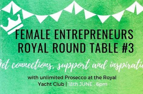 Female Entrepreneurs Royal Round Table #3