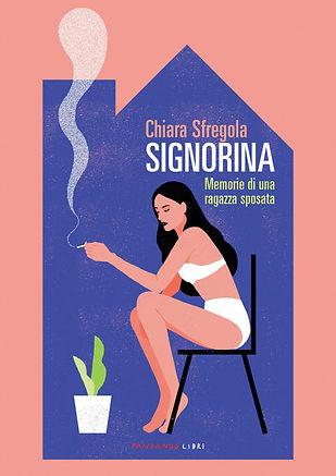 """""""Signorina. Memorie di una ragazza sposata"""" di Chiara Sfregola (Fandango Libri, 2020)"""