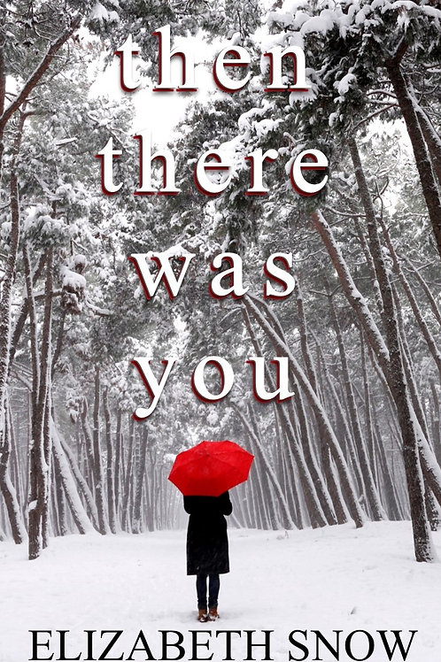 'Then There Was You' by Elizabeth Snow