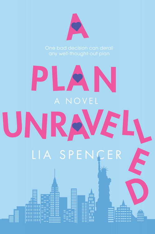 'A Plan Unravelled' by Lia Spencer