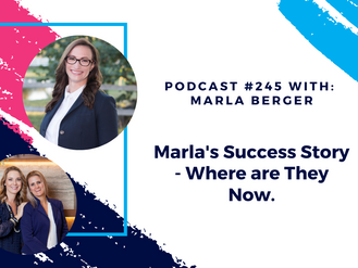 Episode 245 - Marla's Success Story - Where are they now