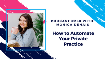 Episode 268 - How to Automate Your Private Practice