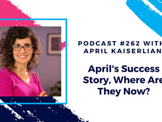 Episode 262 - April's Success Story, Where Are They Now?