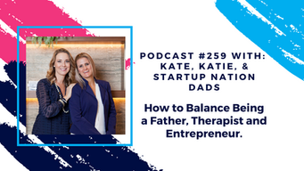Episode 259 - How to Balance Being a Father, Therapist and Entrepreneur