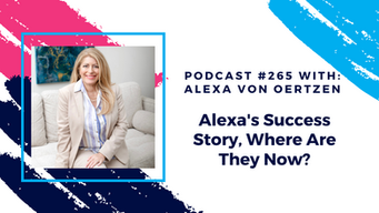 Episode 265 - Alexa's Success Story, Where Are They Now?